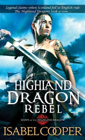 Highland Dragon Rebel (Dawn of the Highland Dragon, #2)