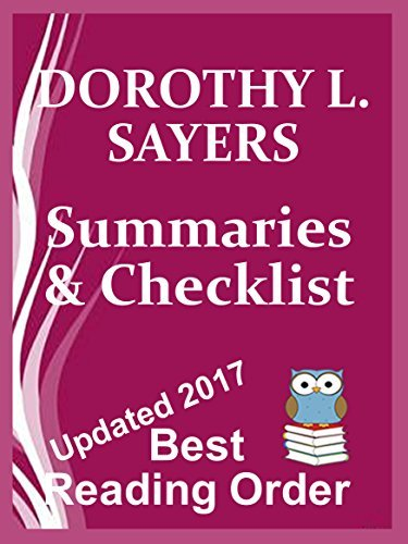 DOROTHY L. SAYERS BOOKS CHECKLIST AND SUMMARIES: LORD PETER WIMSEY, PLAYS, AND STANDALONE NOVELS : READING LIST WITH SUMMARIES AND CHECKLIST (Best Reading Order Book 35)