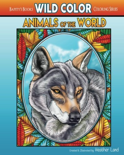 Animals of the World: Adult Coloring Book (Wild Color) (Volume 6)