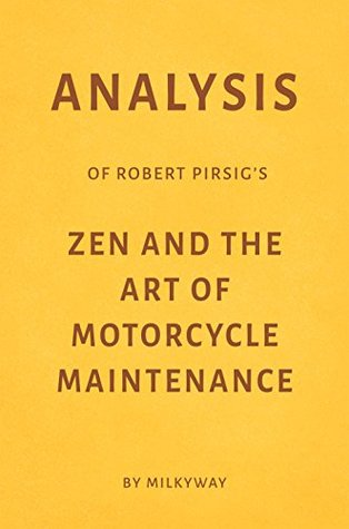 Analysis of Robert Pirsig's Zen and the Art of Motorcycle Maintenance