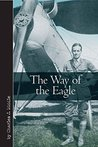 The Way of the Eagle (Vintage Aviation Series)