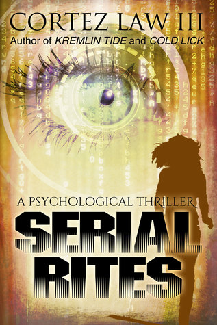 Serial Rites by Cortez Law III