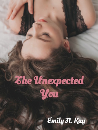 The Unexpected You by Emily N. Kay