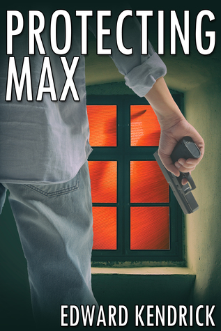 Book Review: Protecting Max by Edward Kendrick