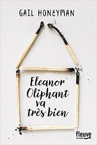 Eleanor Oliphant va très bien