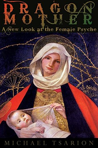Dragon Mother: A New Look at the Female Psyche