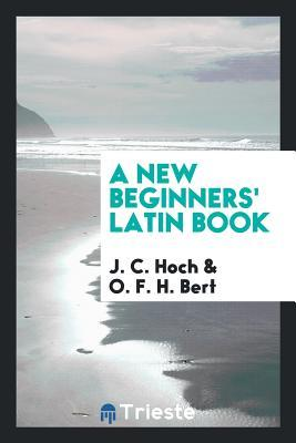 A New Beginners' Latin Book