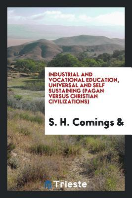 Industrial and Vocational Education, Universal and Self Sustaining