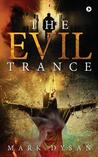 The Evil Trance by Mark Dysan
