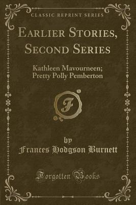 Earlier Stories, Second Series: Kathleen Mavourneen; Pretty Polly Pemberton