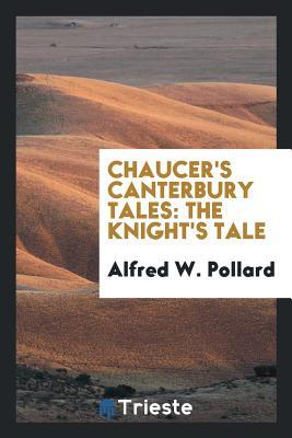 Chaucer's Canterbury Tales: The Knight's Tale
