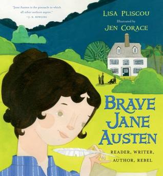 Brave Jane Austen by Lisa Pliscou