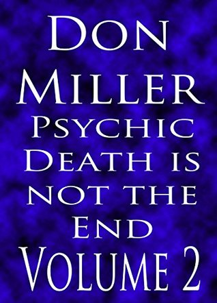 Psychic Death is not the End, Atheist Resurrections (Unholy Death & Sacrilegious Awakenings Book 2)