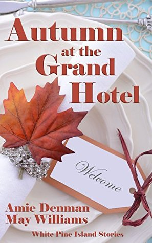 Autumn at the Grand Hotel (White Pine Island Stories Book 4)