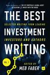 The Best Investment Writing: Selected Writing from Leading Investors and Authors Vol 1