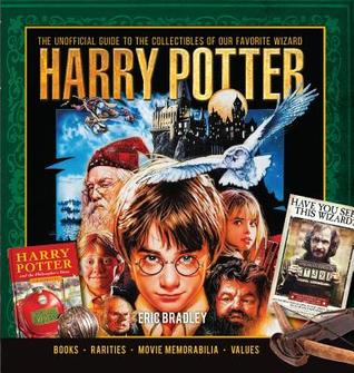 Harry Potter - The Unofficial Guide to the Collectibles of Ou... by Eric Bradley