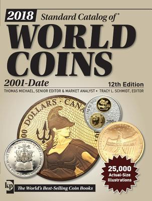 2018 Standard Catalog of World Coins, 2001-Date por Thomas Michael, Tracy Schmidt