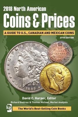 2018 North American Coins & Prices: A Guide to U.S., Canadian and Mexican Coins