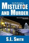 Mistletoe and Murder by S.L. Smith