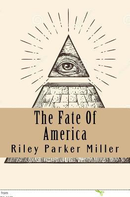 The Fate of America: A New Beginning in the New World Order