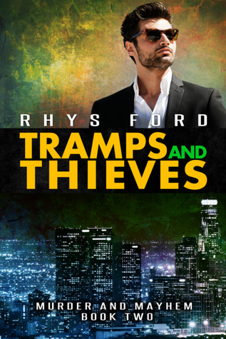 Release Day Review: Tramps and Thieves (Murder and Mayhem #2) by Rhys Ford