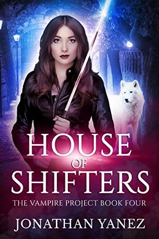 House of Shifters (The Vampire Project #4)
