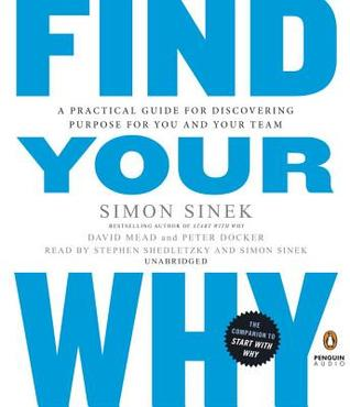 find your why a practical guide to discovering purpose for you and
