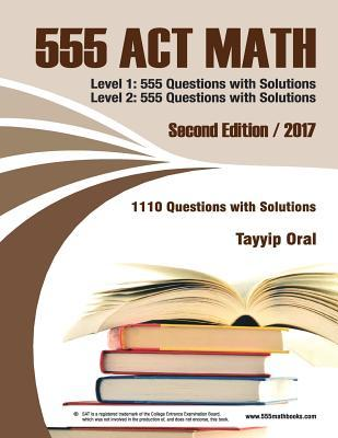 555 ACT Math: 1110 Questions with Solutions