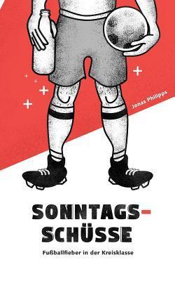 Sonntagsschüsse by Jonas Philipps