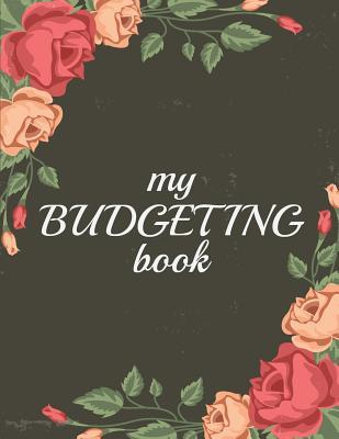 "My Budgeting Books: Budget Organizer, Budget Book, Finacial Planner - 365 Days for Planner 8.5""x11""(146 Pages) - Budget Planner: Budget Planner"