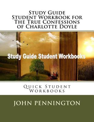 Study Guide Student Workbook for the True Confessions of Charlotte Doyle: Quick Student Workbooks