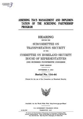 Assessing Tsa's Management and Implementation of the Screening Partnership Program: Hearing Before the Subcommittee on Transportation Security of the Committee on Homeland Security
