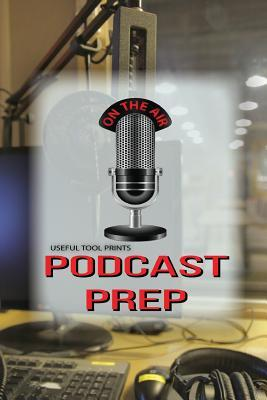 """Useful Tool Prints Podcast Prep: Blank Podcast Book Lined Paper 50 Pages 6""""x9"""" Glossy Cover Finish Book 01"""
