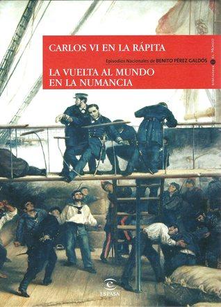 Carlos VI en la Rápita / La vuelta al mundo en la Numancia