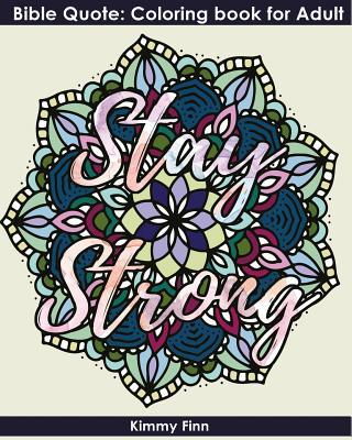 Stay Strong: Bible Quote: Coloring Book for Adult+mandala Design