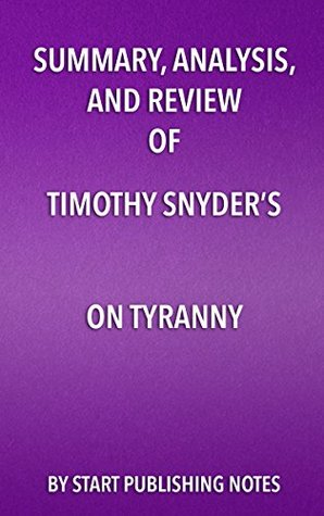 Summary, Analysis, and Review of Timothy Snyder's On Tyranny: Twenty Lessons from the Twentieth Century