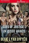 In Good Hands by Dixie Lynn Dwyer