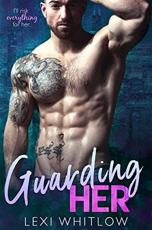 Guarding Her, [Whitlow, Lexi]