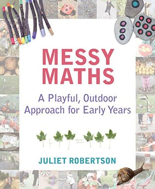 Messy Maths: A playful, outdoor approach for early years