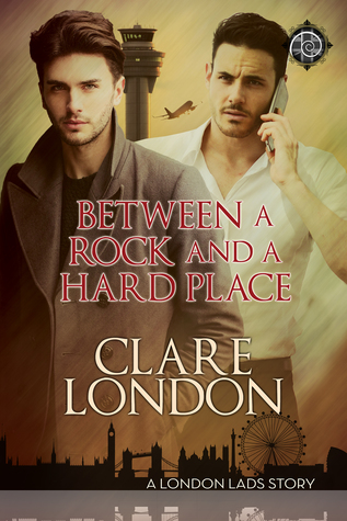 Author Request Book Review: Between a Rock and a Hard Place (London Lads #5) by Clare London