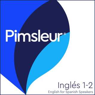 Pimsleur English for Spanish Speakers Levels 1-2: Learn to Speak and Understand English as a Second Language with Pimsleur Language Programs