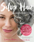 Silver Hair Say Goodbye to the Dye and Let Your Natural Light Shine A Handbook by Lorraine Massey