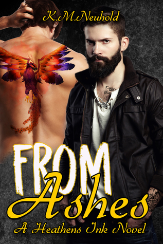 New Release Review:  From Ashes (Heathens Ink #3) by K.M. Neuhold