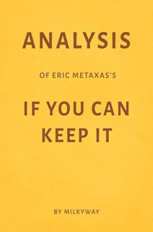 Analysis of Eric Metaxas's If You Can Keep It