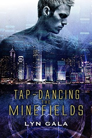 Release Day Review: Tap-Dancing the Minefields by Lyn Gala