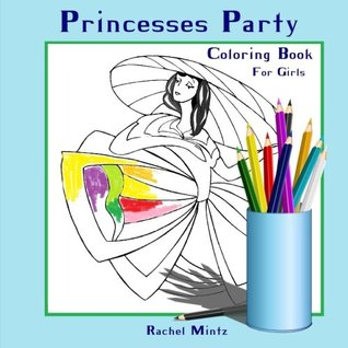 Coloring Book For Girls - Princesses Party: Colouring Book for Girls | Coloring Books Ages 2-4 (Preschoolers), 4-8, 9-12: Volume 2 (Coloring Books For Kids)