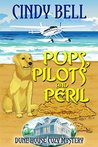 Pups, Pilots and Peril (Dune House Mystery #11)