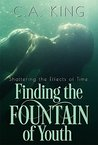 Finding The Fountain of Youth (Shattering the Effects of Time Book 1)