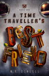 A Time Traveller's Best Friend by W.R. Gingell