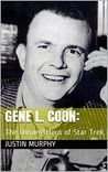 Gene L. Coon: The...